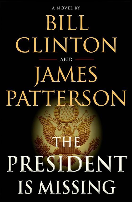 빌 클린턴 전 미국 대통령이 세계적인 베스트셀러 작가 제임스 패터슨과 공동 집필 중인 소설 '대통령이 실종되다(The President Is Missing)' 표지. [사진 구글]
