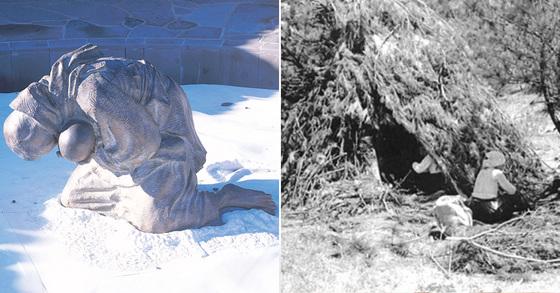 제주4·3평화공원에 전시된 '비설(飛雪)'은 1949년 1월 초토화 작전이 벌어질 때 당시 25세 였던 변병옥(제주시 봉개동) 여인과 그의 두살난 딸이 거친오름 동쪽 기슭 눈속에서 희생된 시체로 발견된 바 그 모녀의 영혼을 달래기 위해 형상화한 작품(왼쪽). 오른쪽 사진은 제주4.3 사건 당시 토벌대를 피해 억새와 나무로 움막을 짓고 은신한 모습. [제주4·3평화재단, 제주 4·3사건 진상조사보고서]