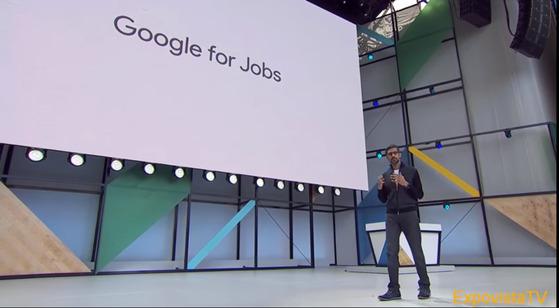 순다 피차이 구글 CEO가 17일 구글 개발자 회의에서 일자리 검색 서비스 '구글 포 잡스' 론칭을 발표하고 있다. [유튜브 캡쳐]
