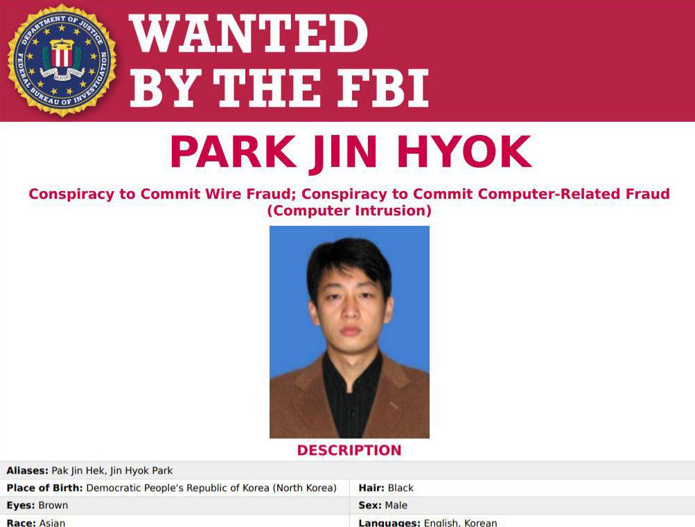 미국 법무부가 북한 프로그래머이자 '해커'인 박진혁이라는 인물을 기소했다고 6일(현지시간) 밝혔다. 사진은 북한 해커 박진혁에 대한 미국 연방수사국(FBI)의 수배전단. [사진 미국 연방수사국]