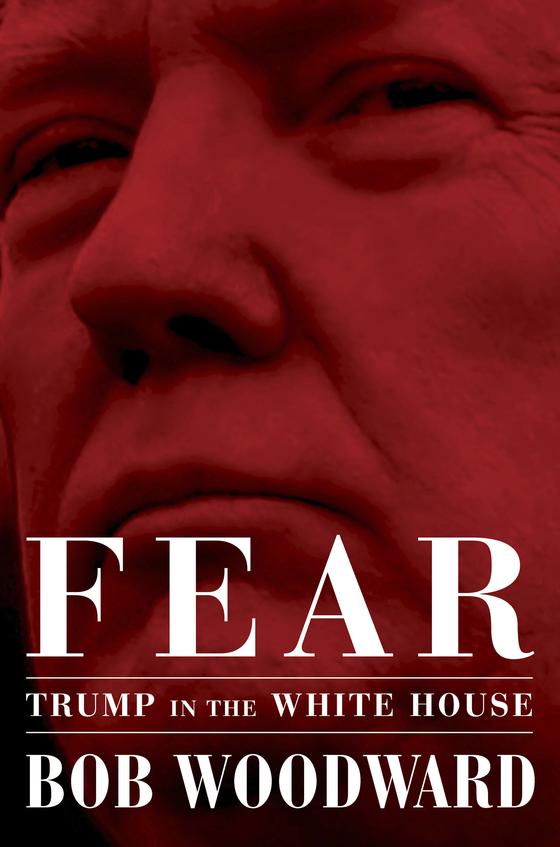 출간을 앞둔 밥 우드워드 미국 워싱턴포스트(WP) 부편집인의 책 『공포: 백악관의 트럼프』 의 표지. [AP=연합]