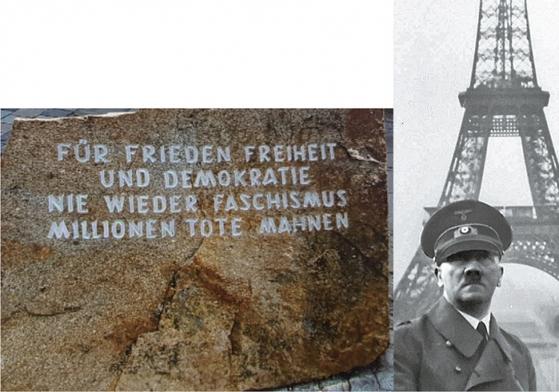 오스트리아 브라우나우암인의 히틀러 생가 앞에 있는 비석의 문구와 1940년 파리 점령기간에 에펠탑을 배경으로 선 히틀러.