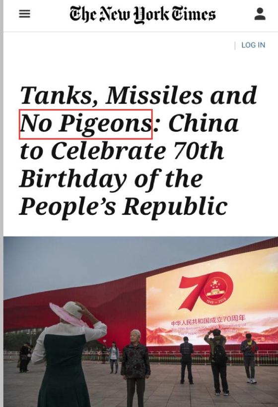 미 뉴욕타임스가 지난달 28일 '중국 건국 70주년 경축 행사에선 탱크와 미사일만 등장할 뿐 평화를 사랑하는 비둘기는 없다'는 글을 내보냈다가 중국에서 뭇매를 맞고 있다. [중국 환구망]