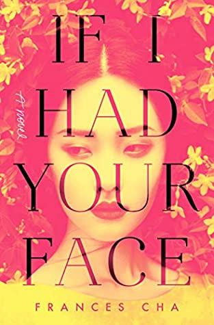 한국계 작가 프랜시스 자동차 쓴 소설 <이프 아이 헤드 유어 페이스 (If I Had Your Face) '표지. [사진 아마존]