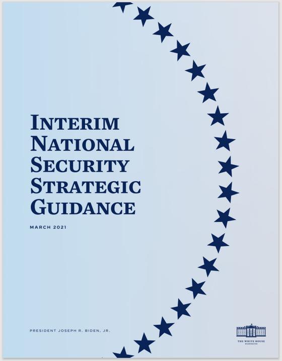 백악관이 발표한 바이든 행정부의 '국가안보정책 중간지침'(Interim National Security Strategic Guidance) 표지 [백악관]