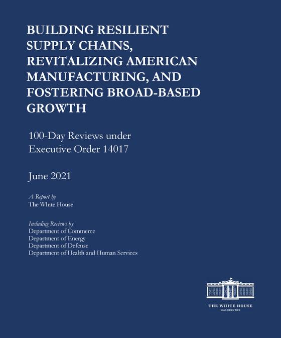 지난 8일 백악관이 발표한 4대 핵심 분야 공급망 전략보고서.